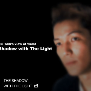 THE SHADOW WITH THE LIGHT